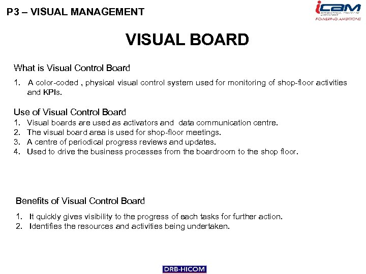 P 3 – VISUAL MANAGEMENT VISUAL BOARD What is Visual Control Board 1. A