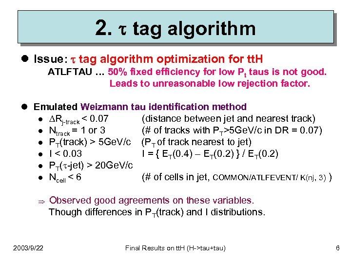 2. tag algorithm l Issue: tag algorithm optimization for tt. H ATLFTAU … 50%