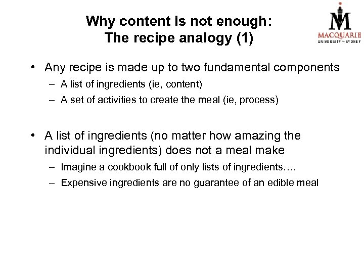 Why content is not enough: The recipe analogy (1) • Any recipe is made