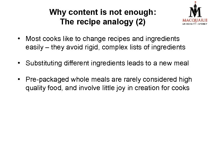 Why content is not enough: The recipe analogy (2) • Most cooks like to
