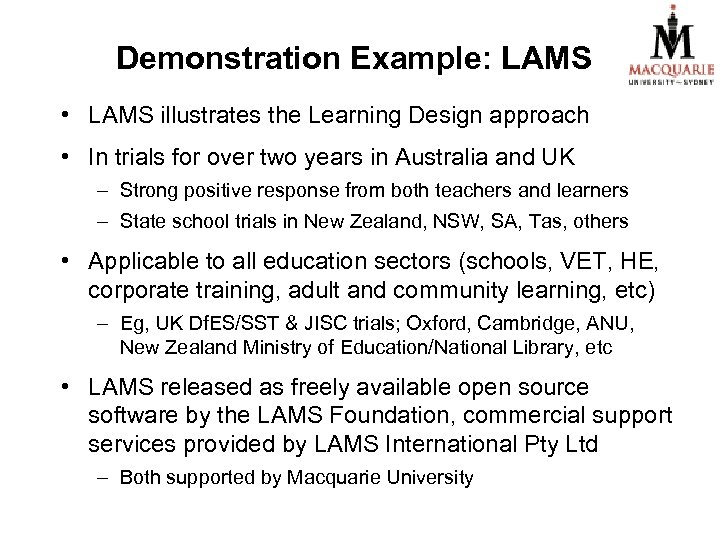 Demonstration Example: LAMS • LAMS illustrates the Learning Design approach • In trials for