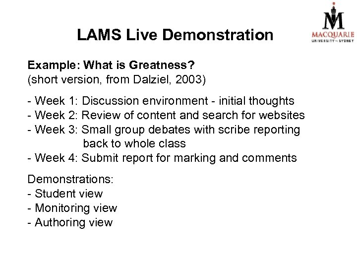 LAMS Live Demonstration Example: What is Greatness? (short version, from Dalziel, 2003) - Week