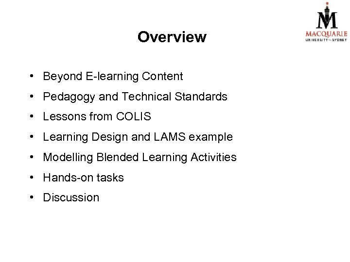 Overview • Beyond E-learning Content • Pedagogy and Technical Standards • Lessons from COLIS