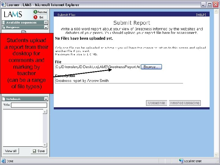 Students upload a report from their desktop for comments and marking by teacher (can