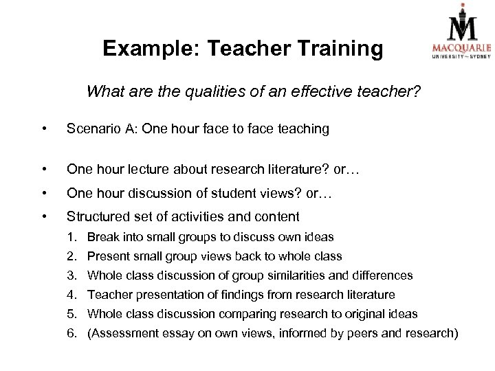 Example: Teacher Training What are the qualities of an effective teacher? • Scenario A: