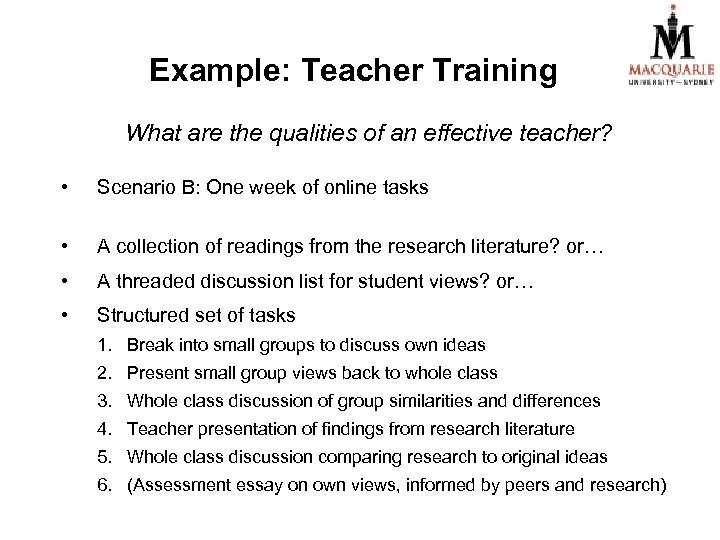 Example: Teacher Training What are the qualities of an effective teacher? • Scenario B: