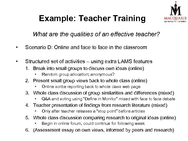 Example: Teacher Training What are the qualities of an effective teacher? • Scenario D: