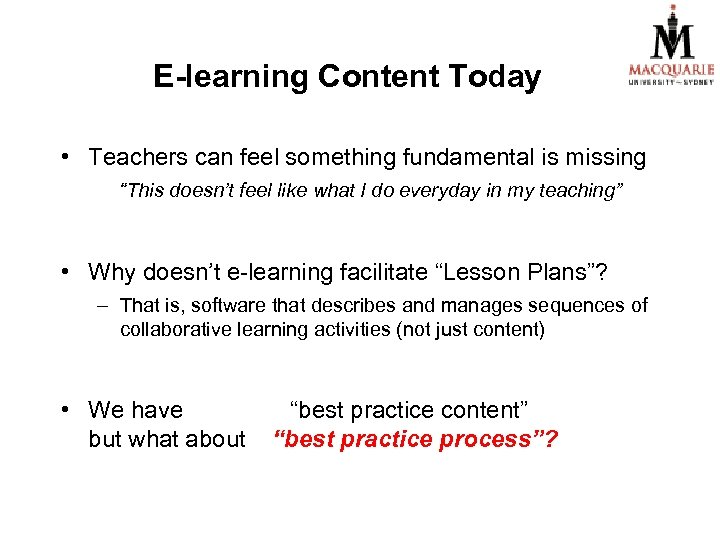 "E-learning Content Today • Teachers can feel something fundamental is missing ""This doesn't feel"