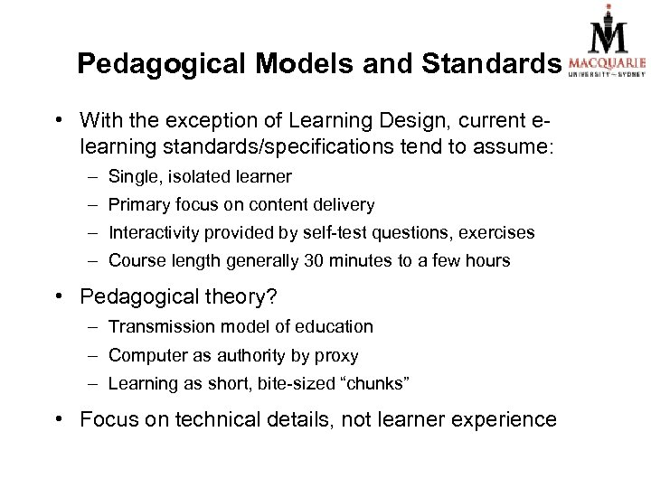 Pedagogical Models and Standards • With the exception of Learning Design, current elearning standards/specifications