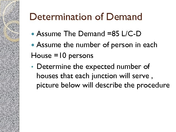 Determination of Demand Assume The Demand =85 L/C-D Assume the number of person in