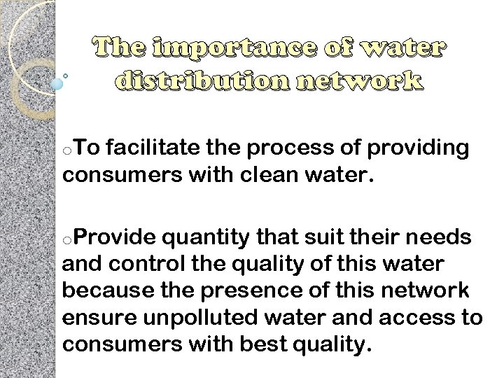 The importance of water distribution network o. To facilitate the process of providing consumers