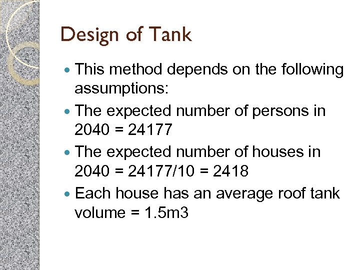 Design of Tank This method depends on the following assumptions: The expected number of
