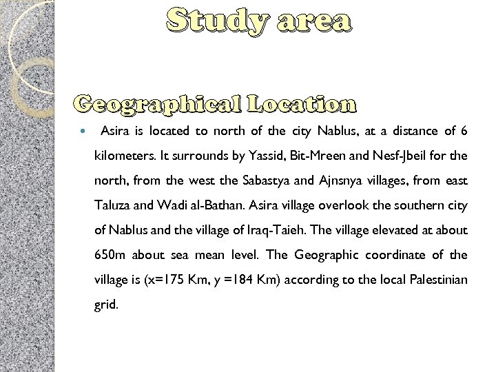 Study area Geographical Location Asira is located to north of the city Nablus, at