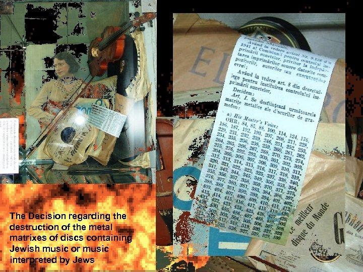 The Decision regarding the destruction of the metal matrixes of discs containing Jewish music