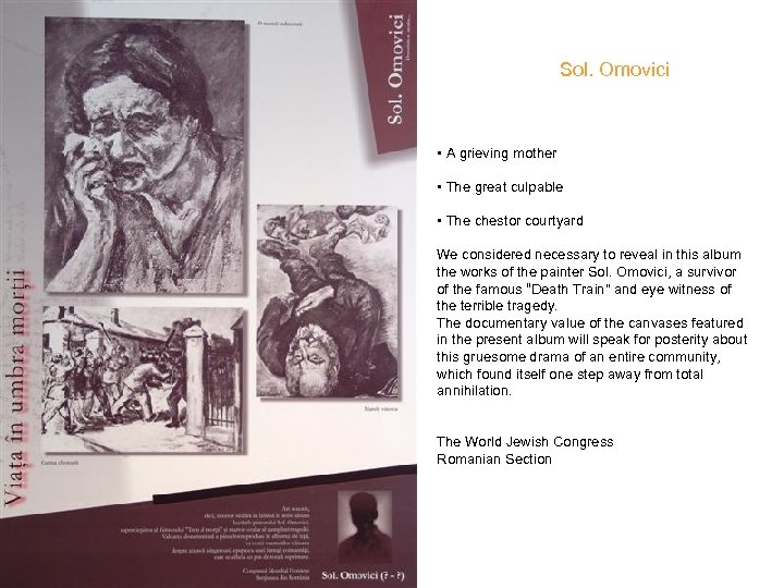 Sol. Omovici • A grieving mother • The great culpable • The chestor courtyard