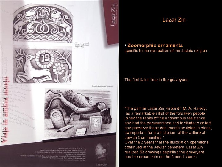 Lazar Zin • Zoomorphic ornaments specific to the symbolism of the Judaic religion. The