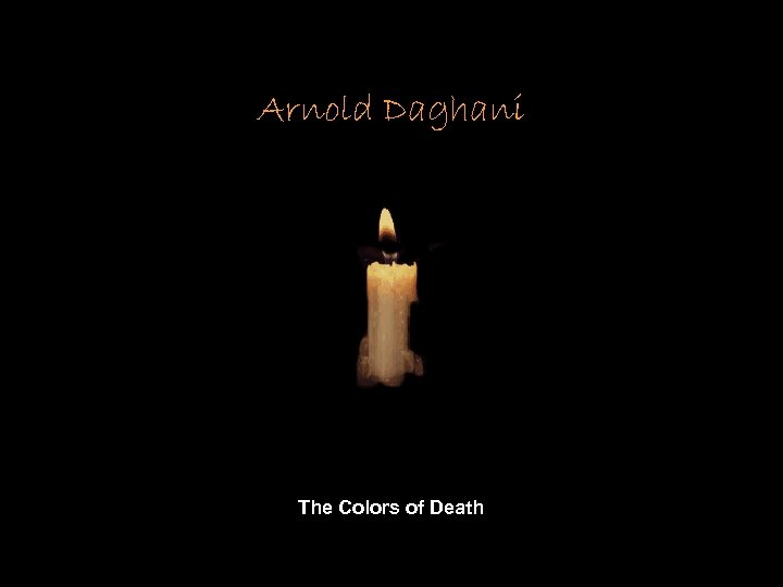 Arnold Daghani The Colors of Death