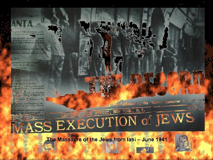 The Massacre of the Jews from Iasi – June 1941
