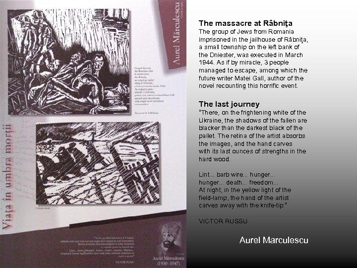 The massacre at Râbniţa The group of Jews from Romania imprisoned in the jailhouse