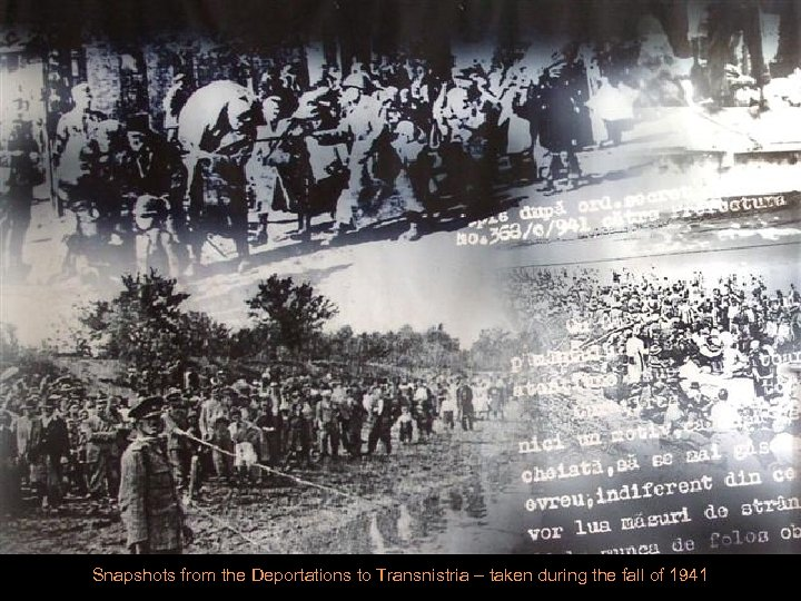 Snapshots from the Deportations to Transnistria – taken during the fall of 1941
