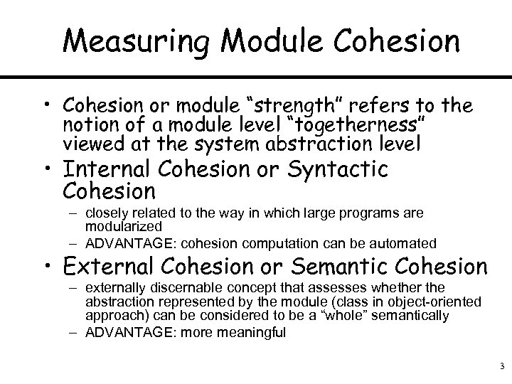 "Measuring Module Cohesion • Cohesion or module ""strength"" refers to the notion of a"