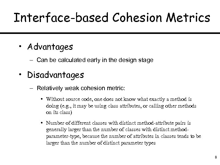 Interface-based Cohesion Metrics • Advantages – Can be calculated early in the design stage