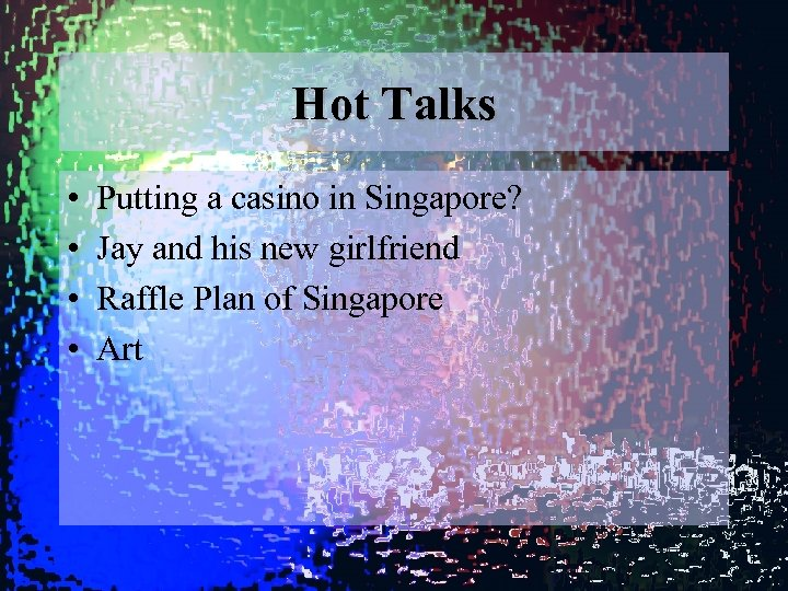 Hot Talks • • Putting a casino in Singapore? Jay and his new girlfriend