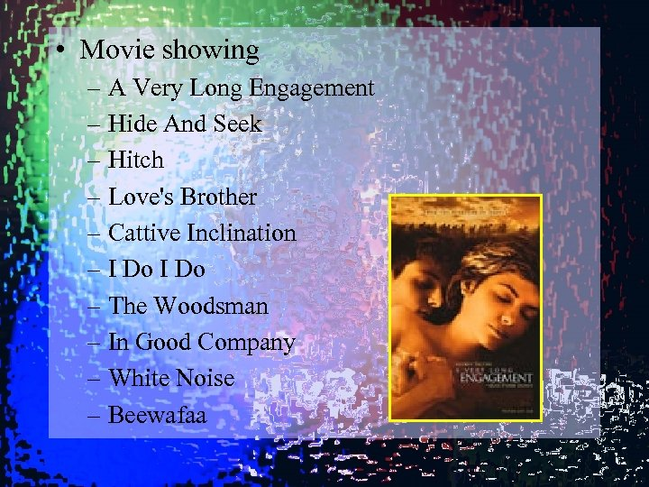 • Movie showing – A Very Long Engagement – Hide And Seek –