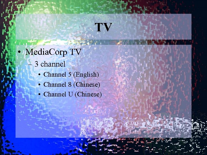 TV • Media. Corp TV – 3 channel • Channel 5 (English) • Channel