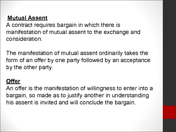 Mutual Assent A contract requires bargain in which there is manifestation of mutual assent