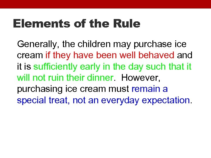Elements of the Rule Generally, the children may purchase ice cream if they have
