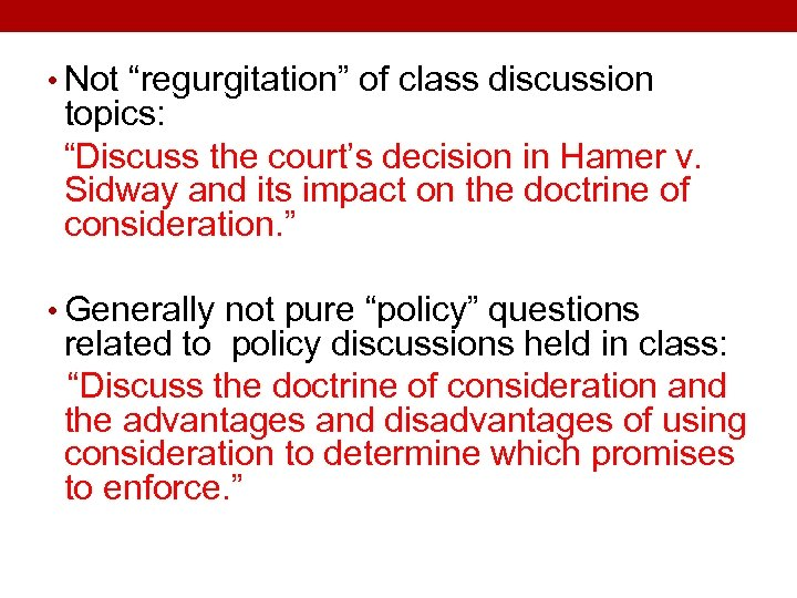 "• Not ""regurgitation"" of class discussion topics: ""Discuss the court's decision in Hamer"