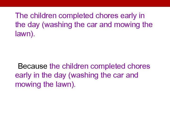 The children completed chores early in the day (washing the car and mowing the