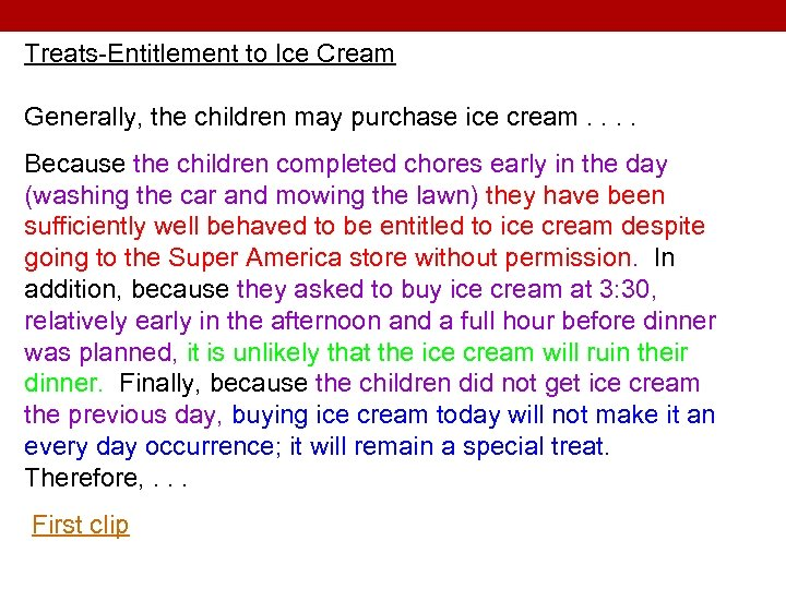 Treats-Entitlement to Ice Cream Generally, the children may purchase ice cream. . Because the
