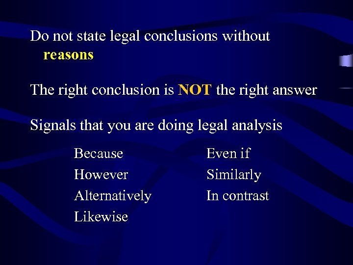 Do not state legal conclusions without reasons The right conclusion is NOT the right