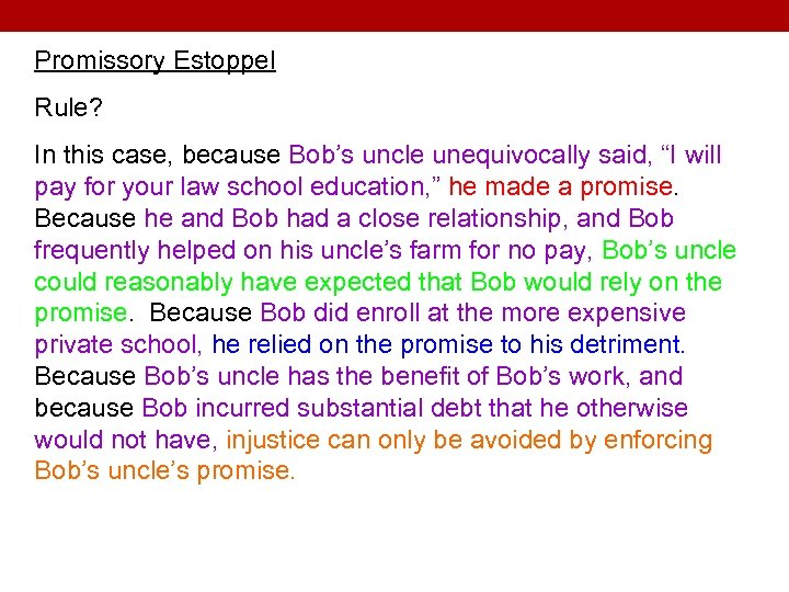 "Promissory Estoppel Rule? In this case, because Bob's uncle unequivocally said, ""I will pay"