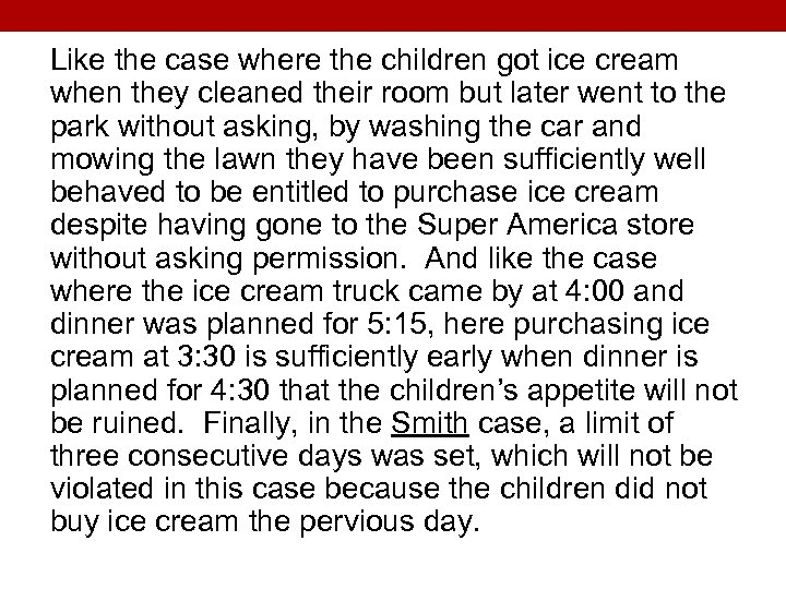 Like the case where the children got ice cream when they cleaned their room