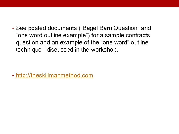 "• See posted documents (""Bagel Barn Question"" and ""one word outline example"") for"