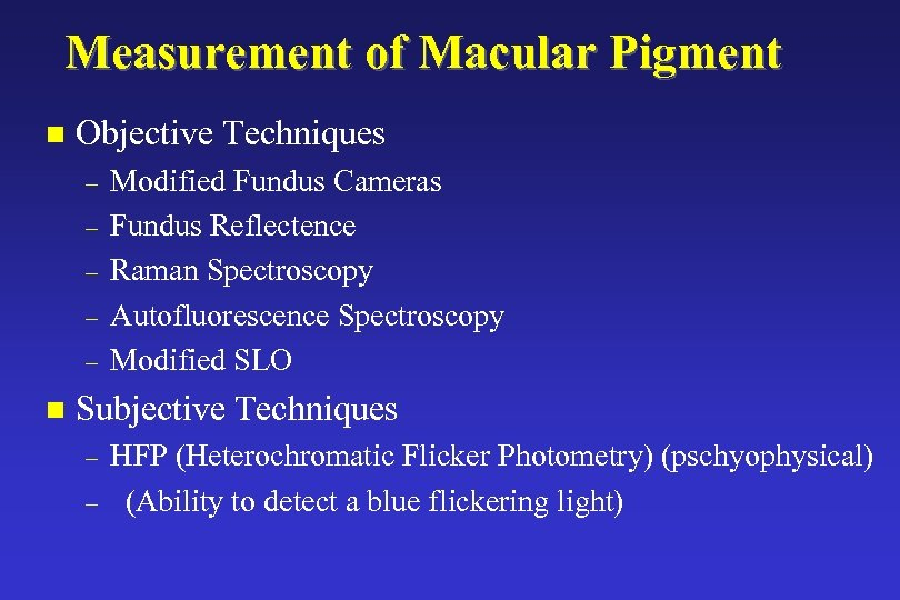 Measurement of Macular Pigment n Objective Techniques – – – n Modified Fundus Cameras