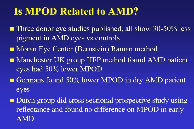 Is MPOD Related to AMD? Three donor eye studies published, all show 30 -50%