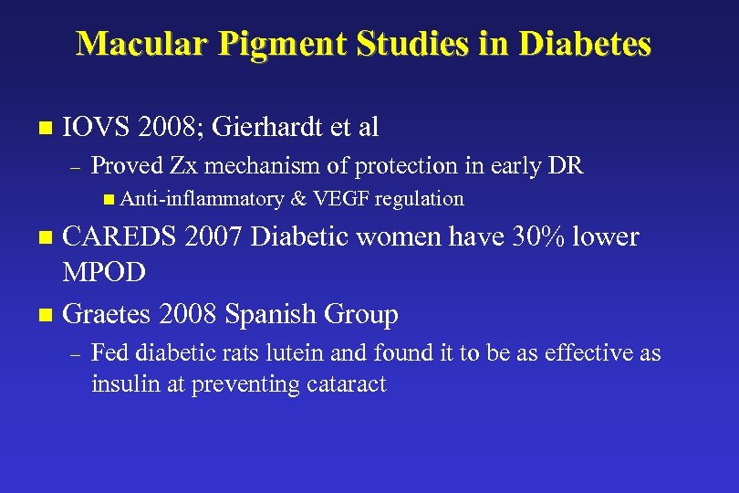 Macular Pigment Studies in Diabetes n IOVS 2008; Gierhardt et al – Proved Zx