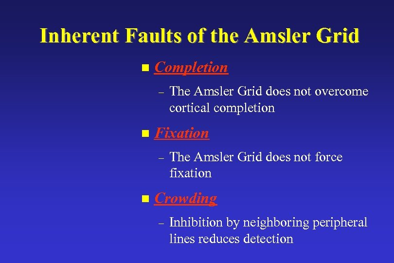 Inherent Faults of the Amsler Grid n Completion – n Fixation – n The