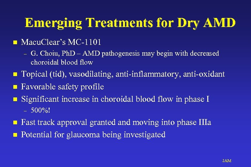 Emerging Treatments for Dry AMD n Macu. Clear's MC-1101 – n n n Topical