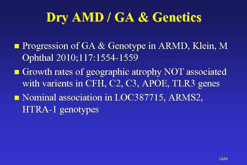 Dry AMD / GA & Genetics Progression of GA & Genotype in ARMD, Klein,