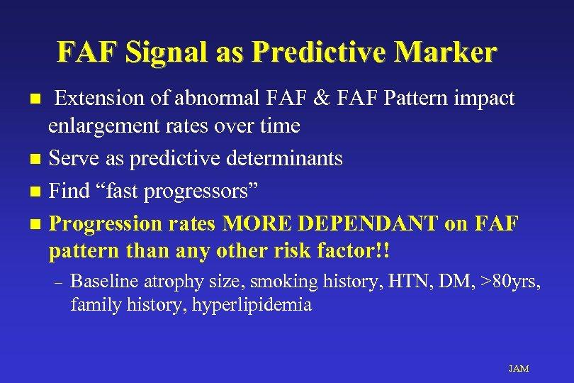 FAF Signal as Predictive Marker Extension of abnormal FAF & FAF Pattern impact enlargement