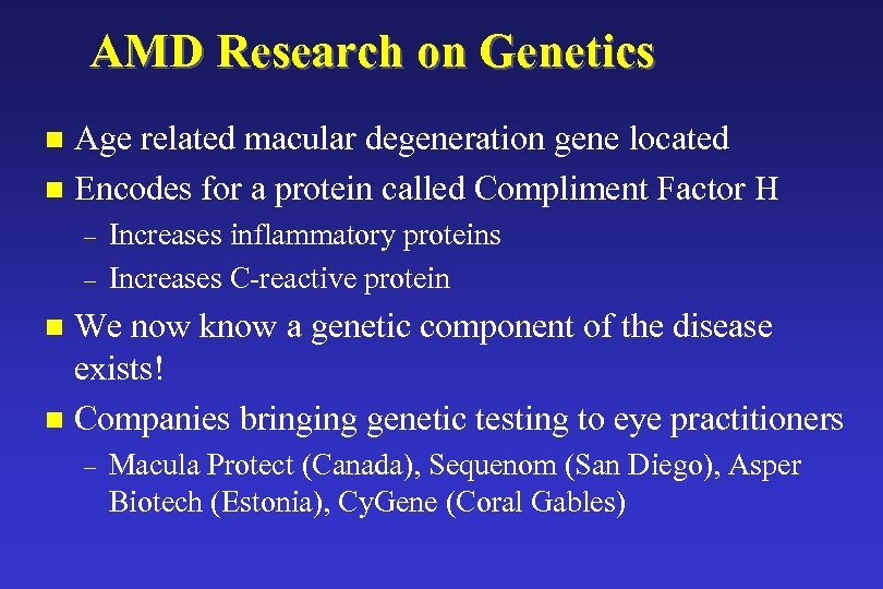 AMD Research on Genetics Age related macular degeneration gene located n Encodes for a