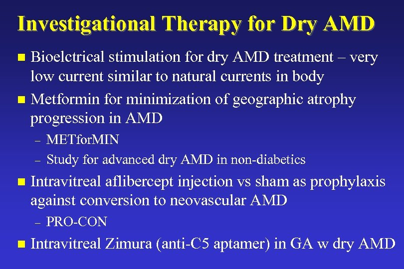 Investigational Therapy for Dry AMD Bioelctrical stimulation for dry AMD treatment – very low
