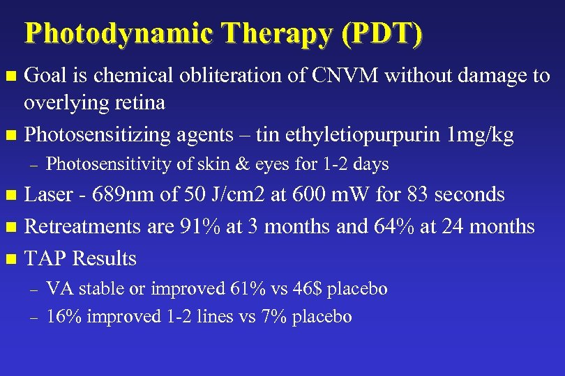 Photodynamic Therapy (PDT) Goal is chemical obliteration of CNVM without damage to overlying retina