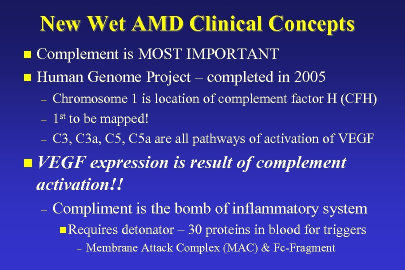 New Wet AMD Clinical Concepts Complement is MOST IMPORTANT n Human Genome Project –