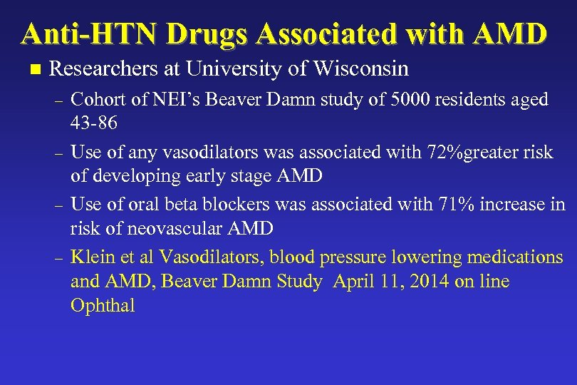 Anti-HTN Drugs Associated with AMD n Researchers at University of Wisconsin – – Cohort